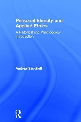 Personal Identity and Applied Ethics by Andrea Sauchelli