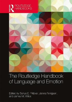 The Routledge Handbook of Language and Emotion by Sonya E Pritzker