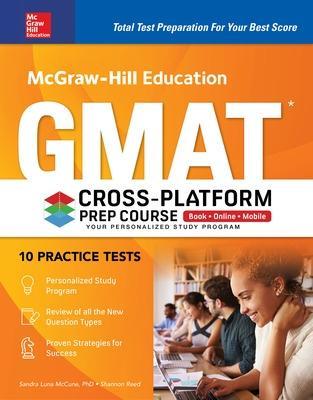 McGraw-Hill Education GMAT Cross-Platform Prep Course, Eleventh Edition by Sandra Luna McCune