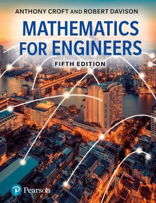 Mathematics for Engineers 5e with MyMathLab Global by Anthony Croft