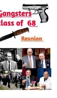 Gangsters Class of 68 by Ghost Author