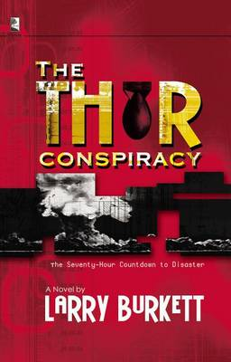The Thor Conspriacy by Larry Burkett