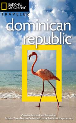 NG Traveler: Dominican Republic, 3rd Edition by Christopher P. Baker