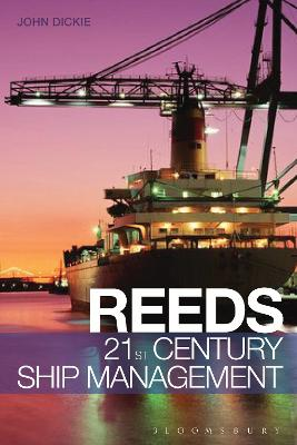 Reeds 21st Century Ship Management by John W. Dickie