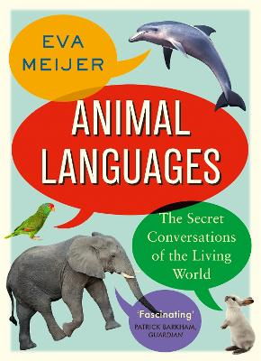 Animal Languages: The secret conversations of the living world by Eva Meijer