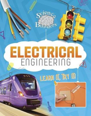 Electrical Engineering: Learn It, Try It! by Ed Sobey