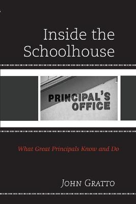 Inside the Schoolhouse: What Great Principals Know and Do book