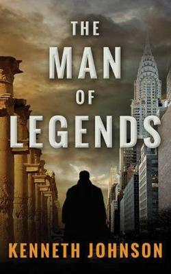 Man of Legends by Kenneth Johnson
