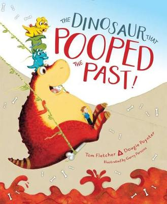 Dinosaur That Pooped the Past! by Tom Fletcher