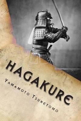 Hagakure - Book of the Samurai by Yamamoto Tsunetomo