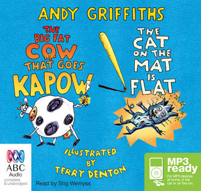 The Big Cow That Goes Kapow!/ The Cat On The Mat Is Flat by Stig Wemyss