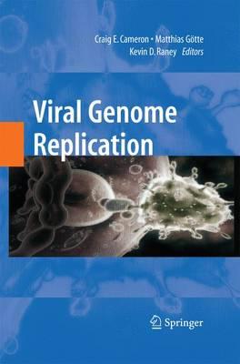 Viral Genome Replication by Craig E. Cameron