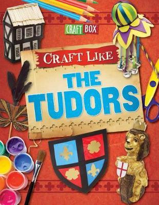 Craft Like the Tudors by Jillian Powell