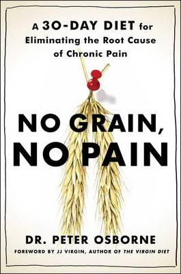 No Grain, No Pain by MR Peter Osborne