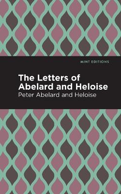 The The Letters of Abelard and Heloise by Peter Abelard