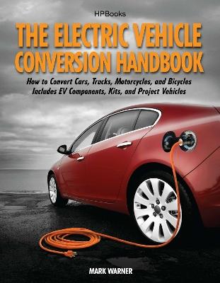 Electric Vehicle Conversion Handbook by Mark Warner
