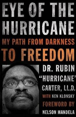 Eye of the Hurricane by Dr Rubin Carter