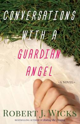 Conversations with a Guardian Angel by Robert J Wicks