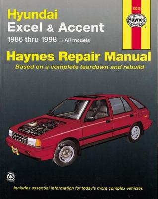 Hyundai Excel & Accent Automotive Repair Manual by Haynes Publishing