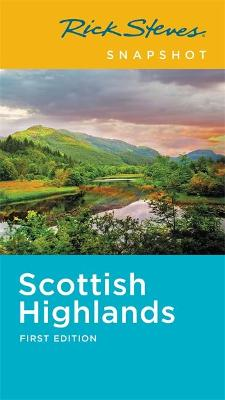 Rick Steves Snapshot Scottish Highlands (First Edition) by Rick Steves