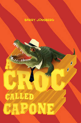Croc Called Capone by Barry Jonsberg