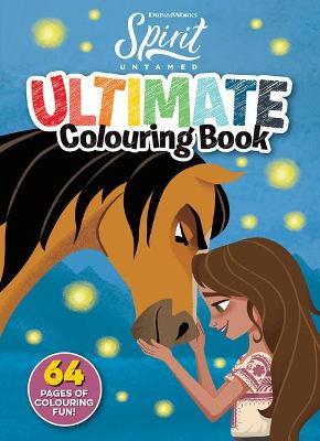 Spirit Untamed: Ultimate Colouring Book (Dreamworks) book