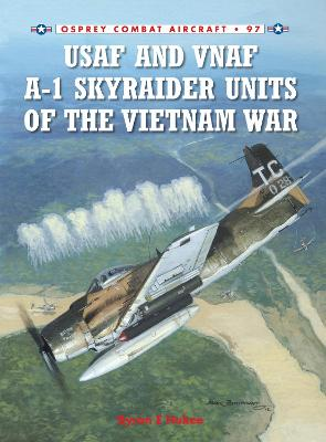 USAF and VNAF A-1 Skyraider Units of the Vietnam War by Jim Laurier