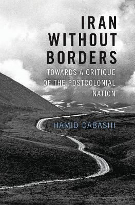 Iran Without Borders by Hamid Dabashi