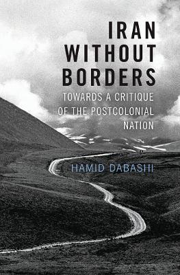 Iran Without Borders by Hamid Dabashi