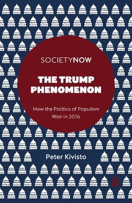 The Trump Phenomenon by Peter Kivisto