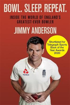 Bowl. Sleep. Repeat.: Inside the World of England's Greatest-Ever Bowler book