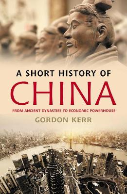 A Short History Of China by Gordon Kerr