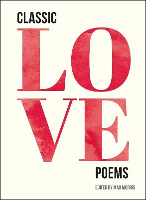 Classic Love Poems by Max Morris