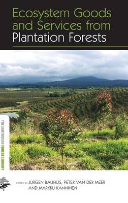 Ecosystem Goods and Services from Plantation Forests by Jurgen Bauhus