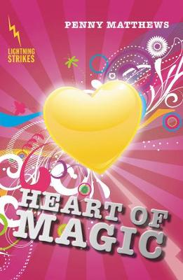 Lightning Strikes: Heart Of Magic by Penny Matthews