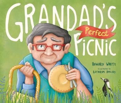 Grandad's Perfect Picnic by Howard White and Illust. by Katherine Appleby