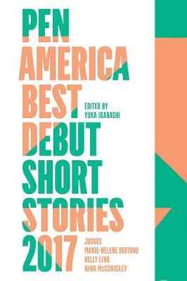 PEN America Best Debut Short Stories 2017 book