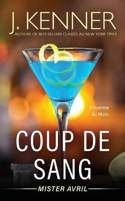 Coup de sang: Mister Avril by J Kenner