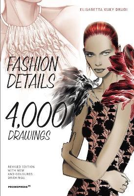 Fashion Details: 4000 Drawings by Elisabetta Drudi