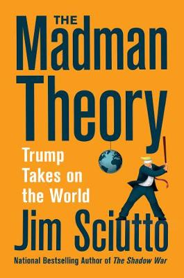 The Madman Theory: Trump Takes On the World book