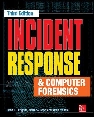 Incident Response & Computer Forensics, Third Edition by Jason T. Luttgens