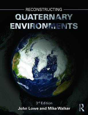 Reconstructing Quaternary Environments by J. John Lowe