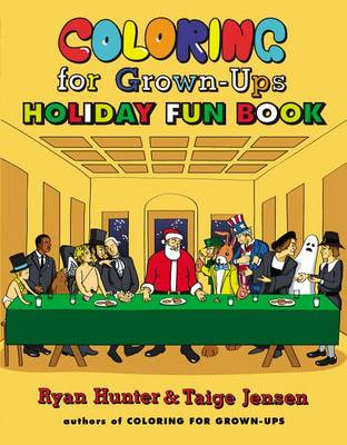 Coloring for Grown-Ups Holiday Fun Book by Ryan Hunter