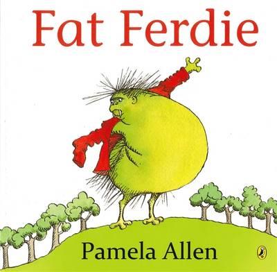Fat Ferdie by Pamela Allen