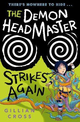 The Demon Headmaster Strikes Again by Gillian Cross
