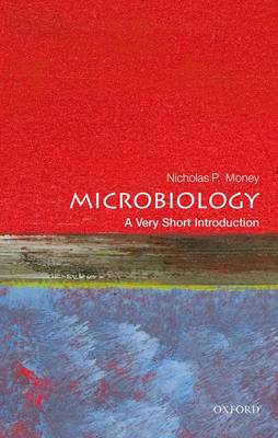 Microbiology: A Very Short Introduction by Nicholas P. Money