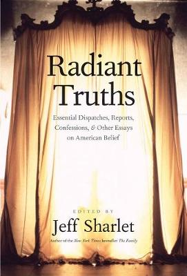 Radiant Truths by Jeff Sharlet