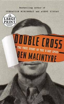 Large Print:Double Cross by Ben Macintyre
