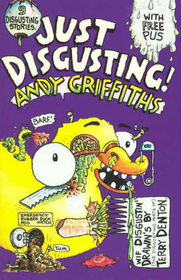 Just Disgusting! by Andy Griffiths