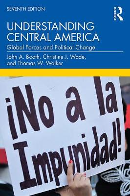 Understanding Central America: Global Forces and Political Change by John A. Booth